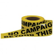 """No Campaigning"" Barricade Tape"