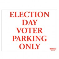"Election Day Voter Parking Only Sign - 24"" x 18"""