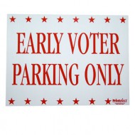 Early Voter Parking Only Sign