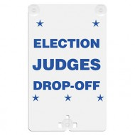 Election Judges Drop-off Suction Cup Sign