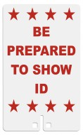 Be Prepared to Show ID Sign